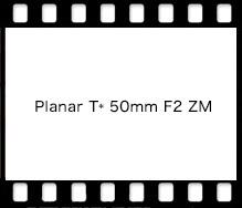 Planar T* 50mm F2 ZM