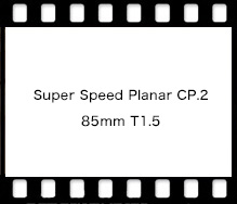 Super Speed Planar CP.2 85mm T1.5