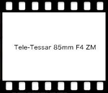 Tele-Tessar 85mm F4 ZM