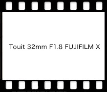 Touit 32mm F1.8 FUJIFILM X