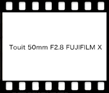 Touit 50mm F2.8 FUJIFILM X