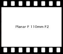 Planar F 110mm F2
