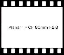 Planar T* CF 80mm F2.8