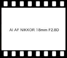 AI AF NIKKOR 18mm F2.8D