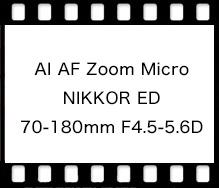 Nikon AI AF Zoom Micro NIKKOR ED 70-180mm F4.5-5.6D