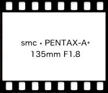 PENTAX smcPENTAX-A* 135mm F1.8