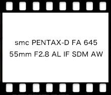PENTAX smc PENTAX-D FA 645 55mm F2.8 AL IF SDM AW