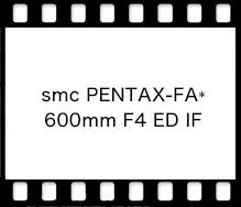 PENTAX smc PENTAX-FA* 600mm F4 ED IF