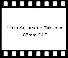 PENTAX Ultra-Acromatic-Takumar 85mm F4.5