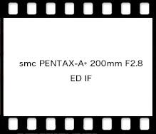 smc PENTAX-A* 200mm F2.8 ED IF