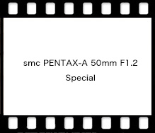 smc PENTAX-A 50mm F1.2 Special