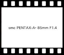 smc PENTAX-A* 85mm F1.4