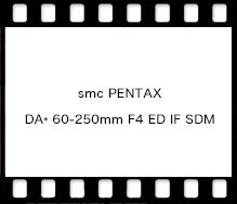 smc PENTAX DA* 60-250mm F4 ED IF SDM